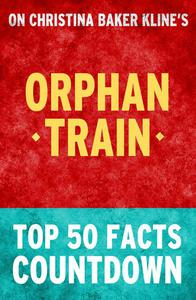 Orphan Train - Top 50 Facts Countdown