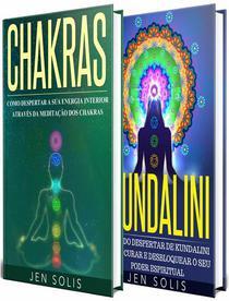 Chakras: Kundalini - 2 livros em 1