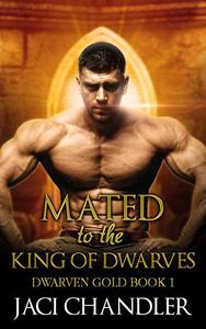 Mated to the King of Dwarves