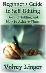 Beginner's Guide to Self-Editing: Goals of Editing and How to Achieve Them