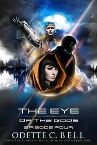 The Eye of the Gods Episode Four