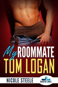 My Roommate Tom Logan - An Erotic Discovery