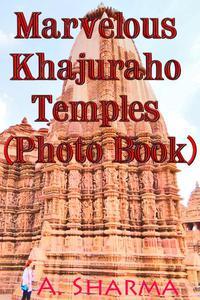 Marvelous Khajuraho Temples  (Photo Book)