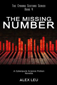 The Missing Number: A Cyberpunk Science Fiction Novella