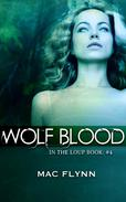 Wolf Blood (In the Loup #4)