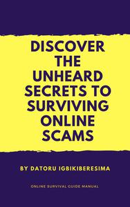 Discover The Unheard Secrets To Surviving Online Scams