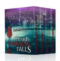 Though Darkness Falls: Four Novels of Darkness and Light