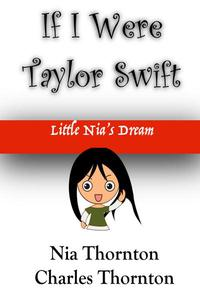If I Were Taylor Swift Little Nia's Dream
