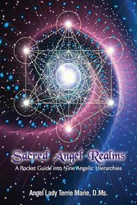 Sacred Angel Realms: A Pocket Guide into Nine Angelic Hierarchies