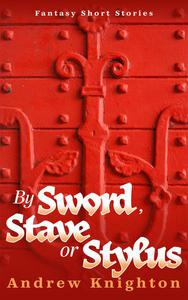 By Sword, Stave or Stylus