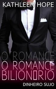 O Romance Bilionário (Dinheiro Sujo)