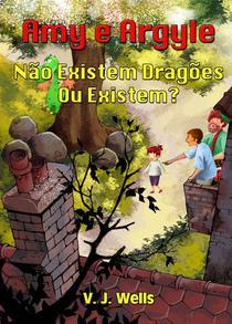 Amy e Argyle     Não Existem Dragões – Ou Existem?