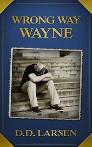 Wrong Way Wayne - A Short Story