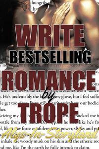 Write Bestselling Romance By Trope