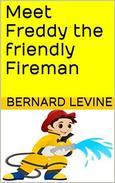 Meet Freddy the Friendly Fireman