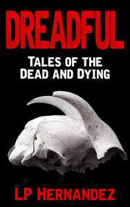 Dreadful: Tales of the Dead and Dying