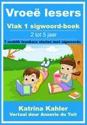 Vroeë lesers: Vlak 1 sigwoord-boek – 7 maklik leesbare stories met sigwoorde