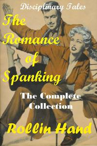 The Romance of Spanking, the complete collection