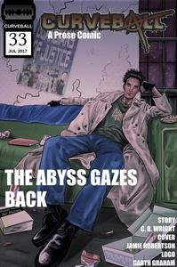 Curveball Issue 33: The Abyss Gazes Back