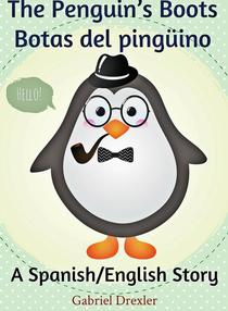 The Penguin's Boots/ Botas del pingüino (English/Spanish Dual Language Book)