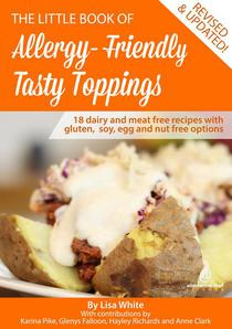 Tasty Toppings: 18 Dairy and Meat Free Recipes with Gluten, Soy, Egg and Nut Free Options