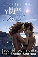 Make You See Stars (Secondo Volume della Saga Erotica Stardust)