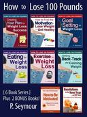 How to Lose 100 Pounds - 6 Book Bundle + 2 BONUS Books