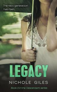 Legacy (The Descendant Series Book 3)