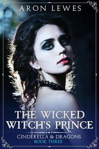 The Wicked Witch's Prince