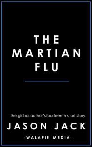 The Martian Flu
