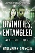 Divinities, Entangled (Eve of Light, Book II)