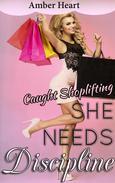 She Needs Discipline: Caught Shoplifting
