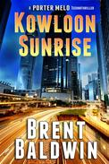 Kowloon Sunrise: A Porter Melo Technothriller