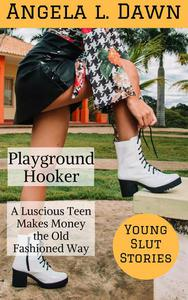 The Playground Hooker: A Luscious Teen Makes Money the Old Fashioned Way