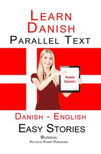 Learn Danish - Parallel Text - Easy Stories (Danish - English)