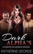 Dark Alphas (A Vampire Billionaire Menage)