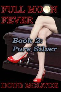 Full Moon Fever, Book 2: Pure Silver