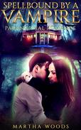Paranormal Romance: Spellbound By A Vampire