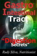 Gastrointestinal Digestion Secrets Revealed Part I
