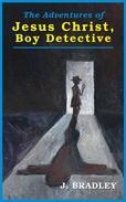 The Adventures of Jesus Christ, Boy Detective