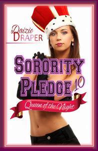 Sorority Pledge 10: Queen of the Night (BDSM Erotic Romance)
