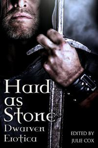 Hard as Stone: Dwarven Erotica