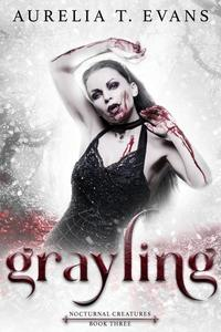 Grayling (Nocturnal Creatures 3)