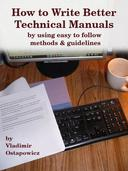 How to Write Better Technical Manuals by using easy to follow methods & guidelines