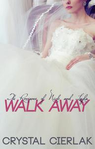 Walk Away, The Romance of Nick and Layla (Part 1)