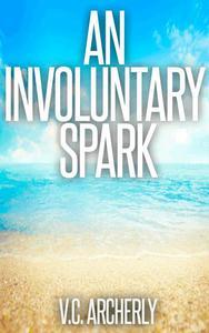 An Involuntary Spark