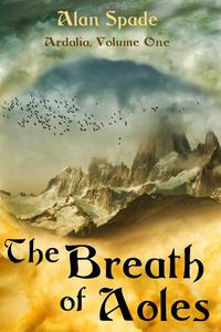 Ardalia: The Breath of Aoles (Book One)