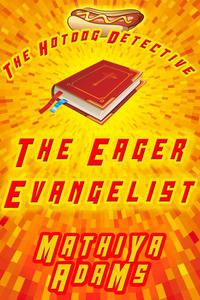 The Eager Evangelist