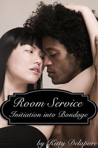 Room Service: Initiation into Bondage