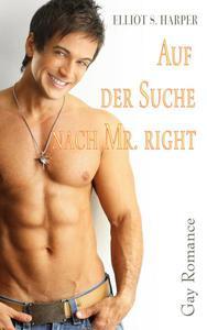 Auf der Suche nach Mr. Right [Gay Romance]